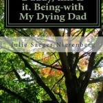 Book Review: Daddy, this is it. Being with My Dying Dad- Julie Saeger Nierenberg
