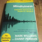 Read :Book Review: Mindfulness- Finding Peace in a Frantic World- Mark Williams and Danny Penman